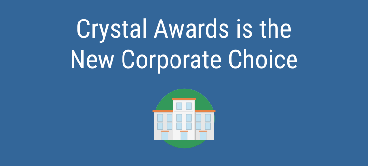 Crystal Awards is the New Corporate Choice