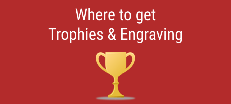 Where to get Trophies & Engraving