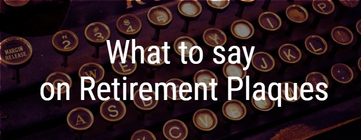 What to say on retirement plaques - wording for retirement people